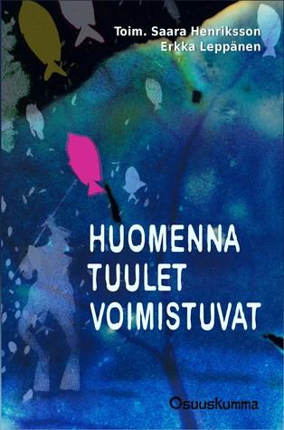Huomenna tuulet voimistuvat by Saara Henriksson