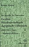 Grosses Handworterbuch Deutsch Agyptisch
