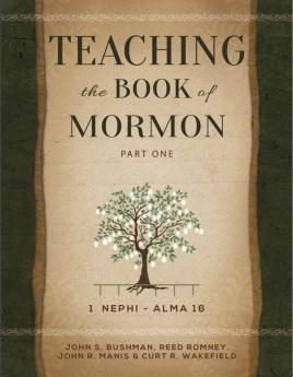 Teaching the Book of Mormon, Part 1 (1 Nephi - Alma 16)