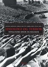 Ideologi og Terror: Totalitære ideer og regimer