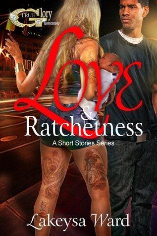 Love & Ratchetness