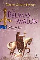 O Gamo-Rei (As Brumas de Avalon, #3)