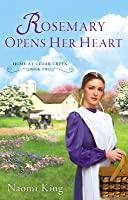 Rosemary Opens Her Heart  (Home at Cedar Creek #2)