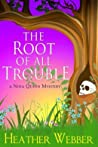 The Root of all Trouble(A Nina Quinn #7)