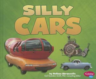 Silly Cars (Pebble Plus: Cars, Cars, Cars)