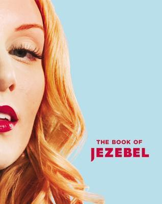 The-Book-of-Jezebel-An-Illustrated-Encyclopedia-of-Lady-Things
