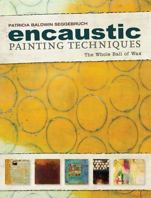 Encaustic 101: Easy Encaustic Painting Starts Here