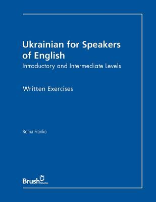 Ukrainian for Speakers of English Written Exercises: Introductory and Intermediate Levels