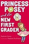 Princess Posey and the New First Grader (Princess Posey, #6)