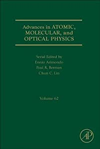 Advances in Atomic, Molecular, and Optical Physics, Volume 62