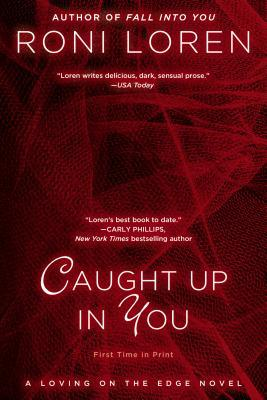 Caught Up in You (Loving on the Edge, #5)