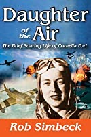 Daughter Of The Air: The Short Soaring Life Of Cornelia Fort (Transaction Large Print Books)