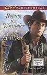 Roping the Wrangler (Wyoming Legacy, #2)