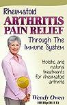 Rheumatoid Arthritis Pain Relief by Wendy   Owen
