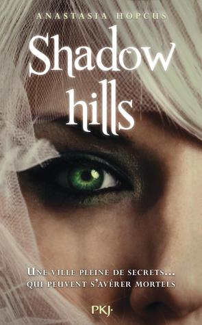 Shadow Hills Shadow Hills 1 By Anastasia Hopcus