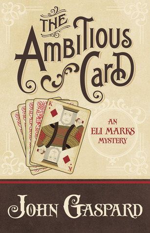 The Ambitious Card (An Eli Marks Mystery, #1)