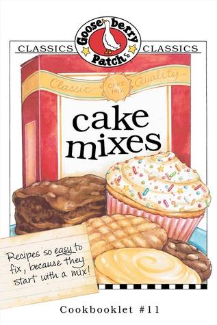Cake Mixes Cookbook (Gooseberry Patch)