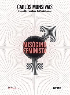 Misógino feminista by Carlos Monsiváis