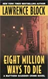 Review ebook Eight Million Ways to Die (Matthew Scudder, #5) by Lawrence Block