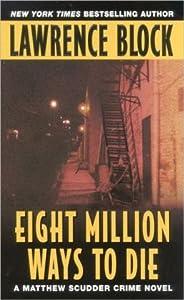 Eight Million Ways to Die (Matthew Scudder, #5)