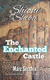 The Enchanted Castle (Shioni of Sheba, #1)