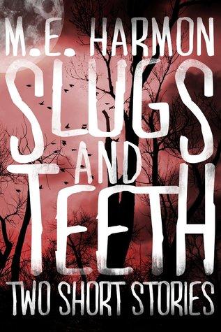 Slugs and Teeth
