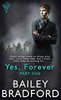 Yes, Forever (Part 1)
