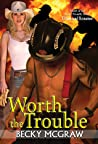 Worth The Trouble (Texas Trouble, #9)