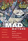 Mad Matters: A Critical Reader for Canadian Mad Studies