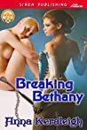 Breaking Bethany by Anna Keraleigh
