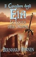 La rocca dell'ordine (Il cavaliere degli Elfi, #1)