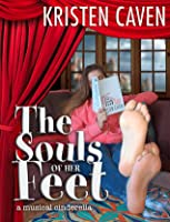 The Souls of Her Feet (a musical cinderella)