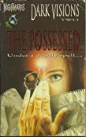 The Possessed (Dark Visions, #2)