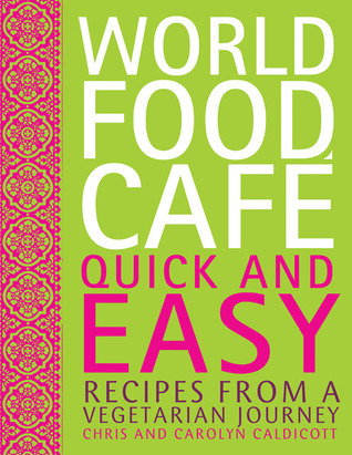 World-Food-Cafe-Quick-and-Easy-Recipes-from-a-Vegetarian-Journey
