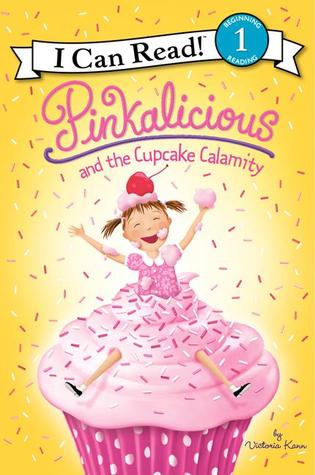 Pinkalicious and the Cupcake Calamity by Victoria Kann