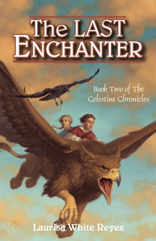 The Last Enchanter by Laurisa White Reyes