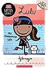 Lulu: My Glamorous Life (Lotus Lane, #3)