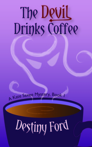 The Devil Drinks Coffee (Kate Saxee Mystery #1)
