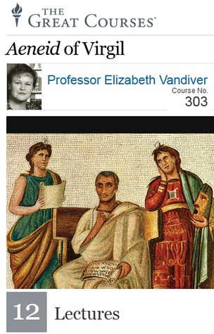 The Aeneid of Virgil (The Great Courses)