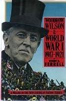 Woodrow Wilson and World War I, 1917-1921