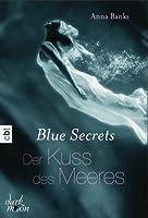 Der Kuss des Meeres (Blue Secrets, #1)