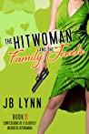 The Hitwoman and the Family Jewels (Confessions of a Slightly Neurotic Hitwoman #3)
