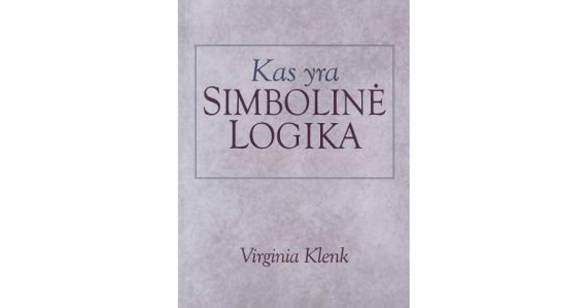 Kas Yra Simbolin Logika By Virginia Klenk