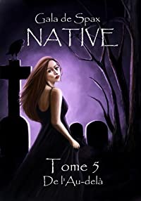Native, Tome 5