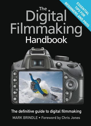 The-Digital-Filmmaking-Handbook-The-definitive-guide-to-digital-filmmaking