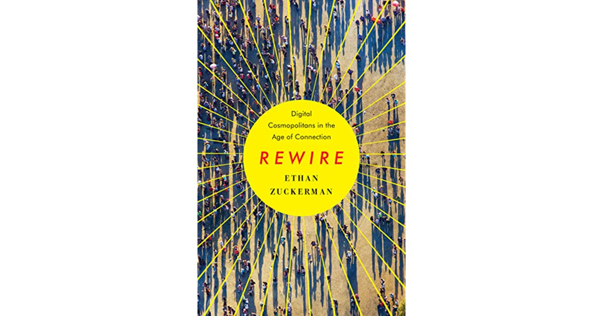 Rewire: Digital Cosmopolitans in the Age of Connection by Ethan