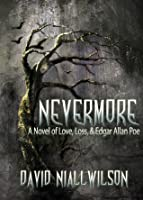 Nevermore: A Novel of Love, Loss, & Edgar Allan Poe