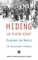 Hiding in Plain Sight: Eluding the Nazis in Occupied France
