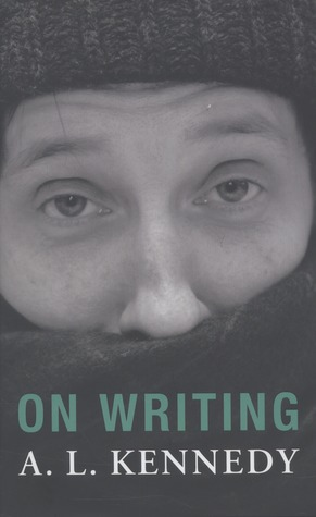 On Writing by A.L. Kennedy