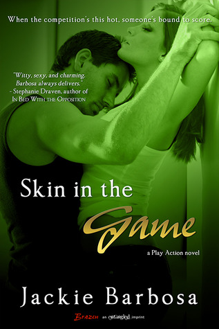Skin in the Game (Play Action #1) Jackie Barbosa